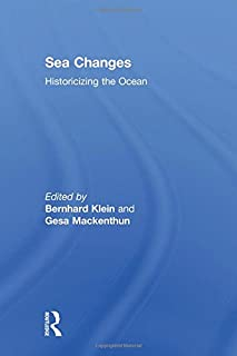 Sea Changes: Historicizing the Ocean