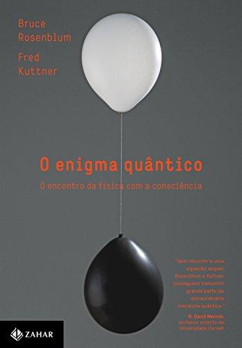 O enigma quântico: O encontro da física com a consciência