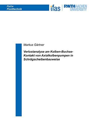 Verlustanalyse am Kolben-Buchse-Kontakt von Axialkolbenpumpen in Schrägscheibenbauweise (Reihe Fluidtechnik)