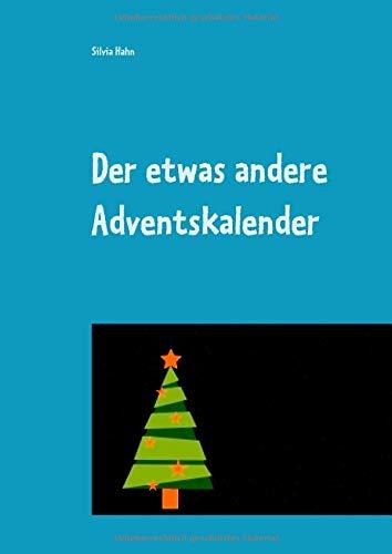 Der etwas andere Adventskalender: für eine schöne Adventszeit