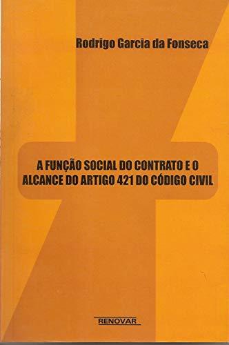 A Função Social do Contrato e o Alcance do Artigo 421 do Código Civil