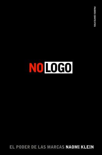 No logo: El poder de las marcas (Contextos) (Spanish Edition)