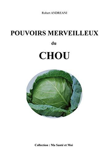 POUVOIRS MERVEILLEUX DU CHOU (French Edition)