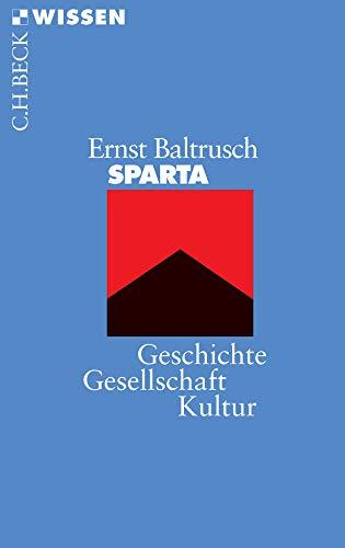 Sparta: Geschichte, Gesellschaft, Kultur