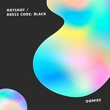 Hotshot / Dress Code: Black