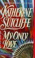 My Only Love : Katherine Sutcliffe