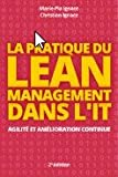 Pratique du Lean Management dans l'IT - Agilité et amélioration continue