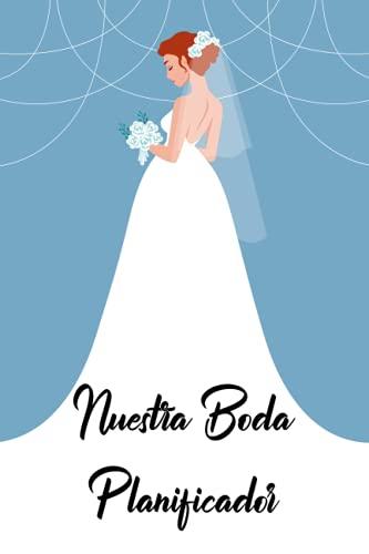 Nuestra Boda Planificador y Agenda: Agenda para boda - Cuaderno organizador para...