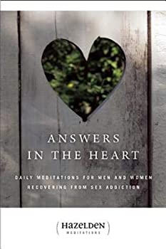 Answers in the Heart: Daily Meditations for Men and Women Recovering from Sex Addiction (Hazelden Meditation Series) 0062554174 Book Cover