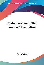 Padre Ignacio or the Song of Temptation