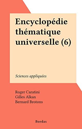 Encyclopédie thématique universelle (6): Sciences appliquées (French Edition)