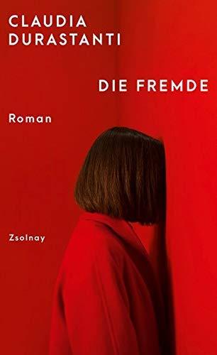 Die Fremde: Roman