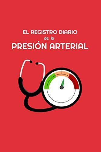 El Registro diario de la Presión Arterial: Un cuaderno para registrar y monitorear diariamente tu presión arterial.