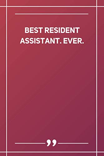 Best Resident Assistant. Ever: Blank Lined Notebook