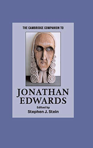 The Cambridge Companion to Jonathan Edwards (Cambridge Companions to Religion)