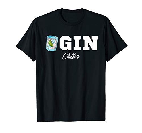 Lustiges Gin Chiller - Alkohol Tonic Gin Spruch T-Shirt