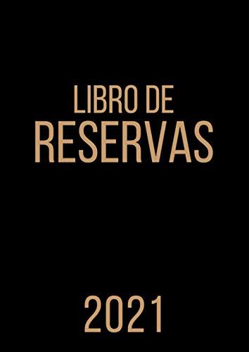Libro de reservas 2021: Agenda de reservas para Restaurante, hotel o cafetería 2021 por cada día del año (enero 2021 –Diciembre 2021), 1 página = 1 día  Formato A4 21,59 × 27.94 cm