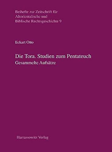 Die Tora. Studien zum Pentateuch: Gesammelte Schriften (Beihefte zur Zeitschrift für Altorientalische und Biblische Rechtsgeschichte, Band 9)