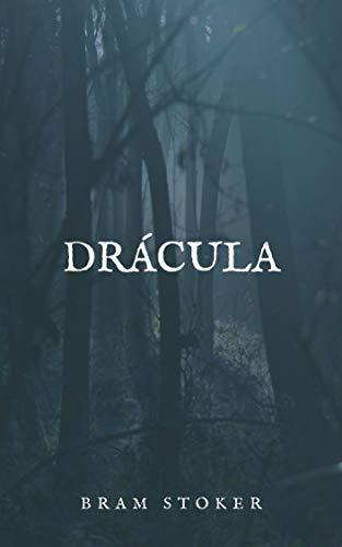 Drácula: Drácula: Una novela clásica que sorprende por su riqueza literaria, su trama apasionante y su originalidad. (Spanish Edition)