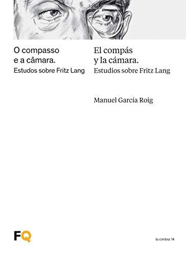 el compás y La Cámara. Estudios Sobre Fritz Lang: 14 (La Cimbra)