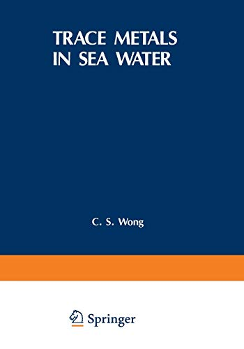 Trace Metals in Sea Water (Nato Conference Series (9), Band 9)