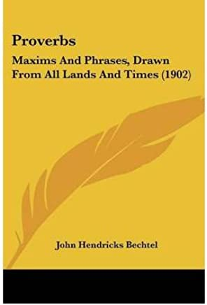 Proverbs: Maxims and Phrases, Drawn from All Lands and Times (1902) (Paperback) - Common