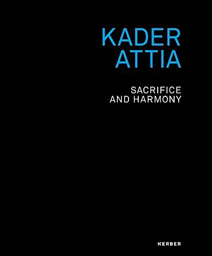 Kader Attia: Sacrifice and Harmony