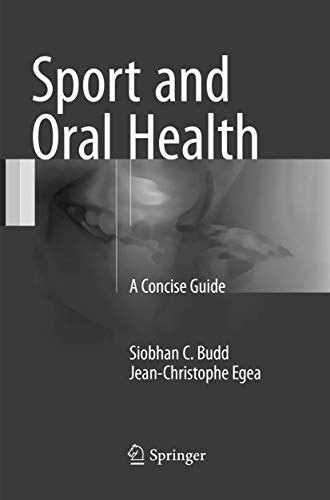 Compare Textbook Prices for Sport and Oral Health: A Concise Guide Softcover reprint of the original 1st ed. 2017 Edition ISBN 9783319851501 by Budd, Siobhan C.,Egea, Jean-Christophe