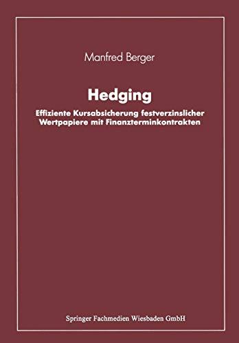 Hedging. Effiziente Kursabsicherung festverzinslicher Wertpapiere mit Finanzterminkontrakten.
