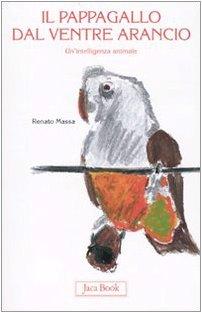 Il pappagallo dal ventre arancio. Un'intelligenza animale