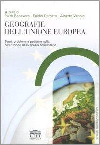 Geografie dell'Unione Europea. Temi, problemi e politiche nella costruzione dello spazio comunitario