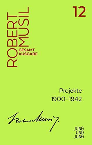 Projekte 1900–1942 (Musil Gesamtausgabe)