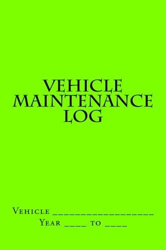 Vehicle Restoration Log: Bright Green Cover (S M Car Journals)