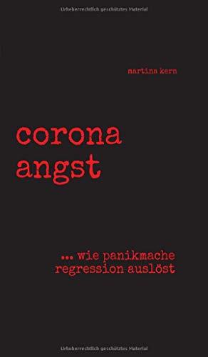 corona angst: --- wie panikmache regression auslöst