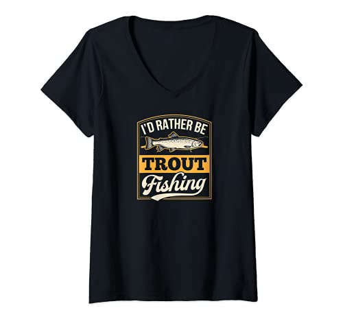 Mujer I'd Rather Be Trucha Pesca Papá Caña Lindo divertido Corriente Camiseta...