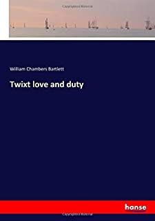 Twixt love and duty