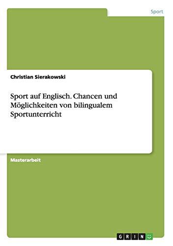 Sport auf Englisch. Chancen und Möglichkeiten von bilingualem Sportunterricht
