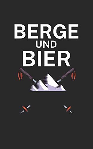 Berge und Bier: Notizbuch für Skifahrer auf der Skipiste. 120 Seiten mit Seitezahlen. Für Notizen oder die Planung des Aprés Ski.