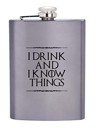 I Drink and I Know Things Game of Thrones 8 oz Deluxe Stainless Steel Whiskey Hip Flask for Liquor