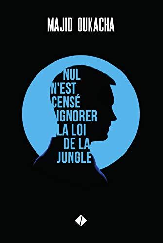 Nul n'est censé ignorer la loi de la jungle (French Edition)