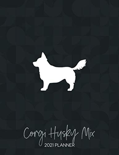 Corgi Husky Mix 2021 Planner: Dated Weekly Diary With To Do Notes...