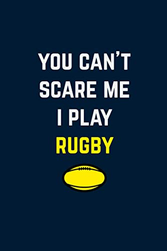 You can't scare me i Play Rugby: Funny Rugby Ball Team Coach Journals Notebook Gifts (8.5 x 11 inches /120 Pages) Paperback Game Rugby vintage, ... Teams Rugby Referee, Rugby Union, Rugby Coach