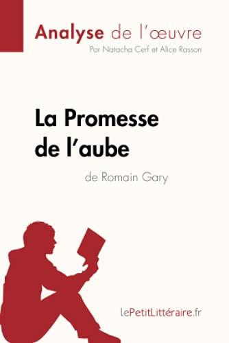 La Promesse de l'aube de Romain Gary (Analyse de l'oeuvre): Comprendre la littérature avec lePetitLittéraire.fr