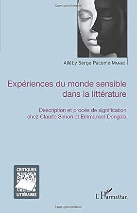 Expériences du monde sensible dans la littérature : Description et procès de signification chez Claude Simon et Emmanuel Dongala