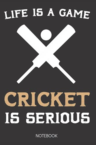 Life Is A Game Cricket Is Serious: Beautiful Great Cricket Graphic For Men and Women, Cricket Vintage Cricket Ball Game Field Positions Notebook ... Coach, Journal to Write any ideas you have