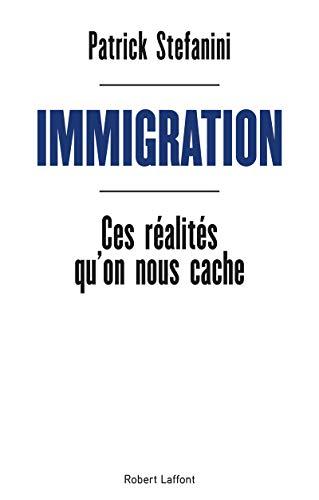 Immigration - Ces réalités qu'on nous cache