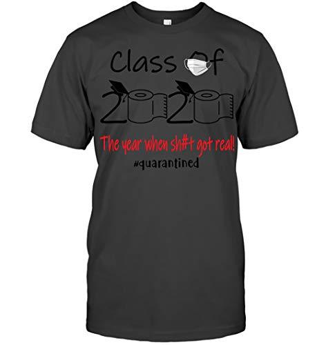 Class of 2020 The Year When Sh#t Got Real Quarantined Senior 2020 Graduation Unisex T-Shirt Charcoal