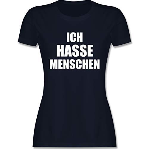 Sprüche Statement mit Spruch - Ich Hasse Menschen - S - Navy Blau - ich Hasse Menschen Shirt Damen - L191 - Tailliertes Tshirt für Damen und Frauen T-Shirt