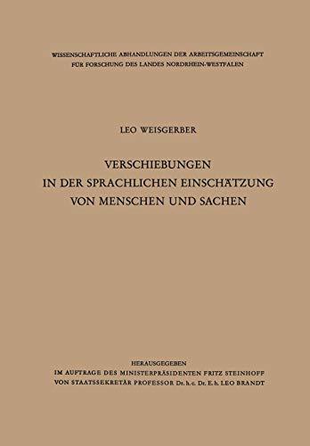 Verschiebungen in der sprachlichen Einschätzung von Menschen und Sachen (Wissenschaftliche Abhandlungen der Arbeitsgemeinschaft für Forschung des Landes Nordrhein-Westfalen)