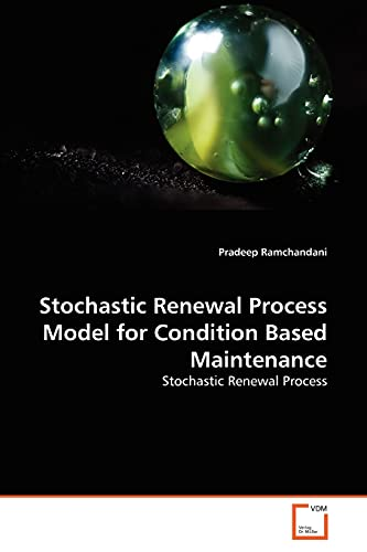 Stochastic Renewal Process Model for Condition Based Maintenance: Stochastic Renewal Process